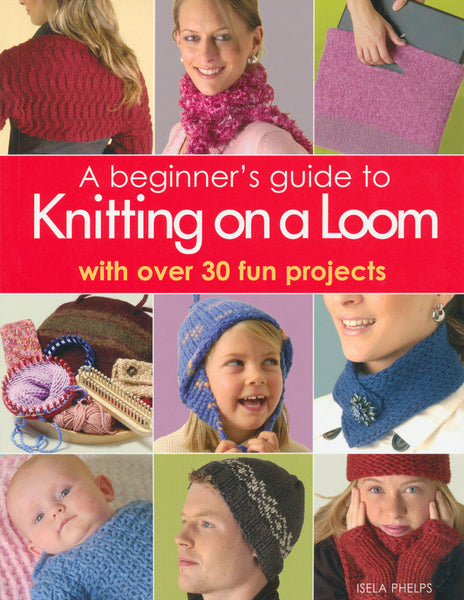 A Beginner's Guide to Knitting On A Loom