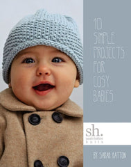 10 Simple Projects For Cosy Babies by Sarah Hatton