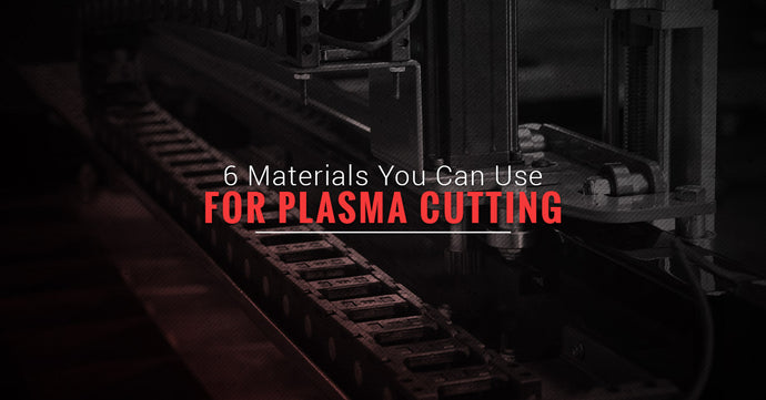 6 Materials You Can Use for Plasma Cutting