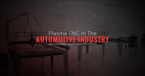 Plasma CNC In The Automotive Industry