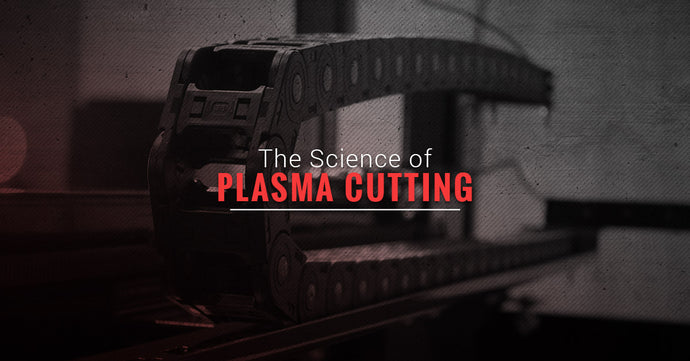 The Science of Plasma Cutting