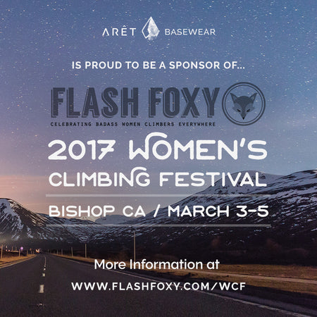 Aret Basewear is proud to be a sponsor of the 2017 Flash Foxy Women's Climbing Festival in Bishop California