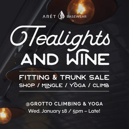 Aret Basewear - Join us for our Tealights and Wine Fitting and Trunk Sale event at Grotto Climbing. Women's climbing, yoga, shop and mingle.