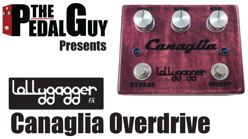 ThePedalGuy Presents the Lollygagger Canaglia Overdrive Pedal