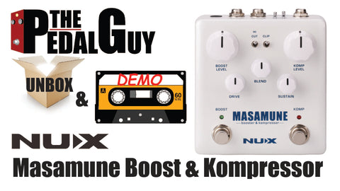 New Video ThePedalGuy Unboxes and Demo's The NuX Masamune Kompressor and Boost
