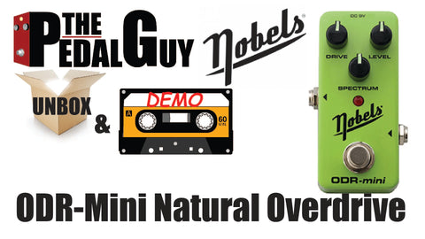 ThePedalGuy Unboxes and Demo's the Nobels ODR Mini Natural Overdrive