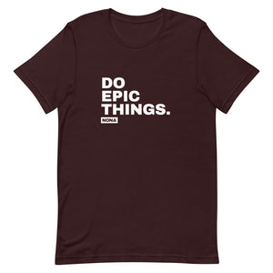 Do Epic Things OG Unisex T-Shirt