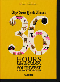 THE NYT 36 HOURS USA & CANADA