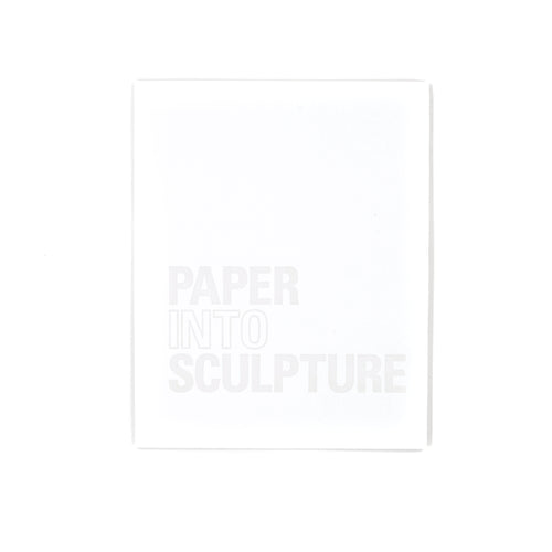 Paper Into Sculpture Catalog