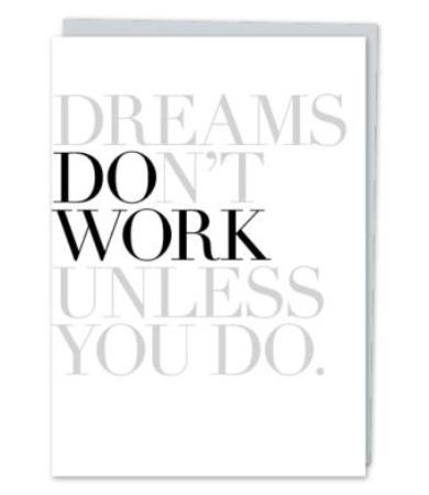 Dreams Don T Work Unless You Do Nasher Sculpture Center Store
