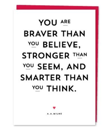 "Milne Quote ""You Are Braver Than You Believe"""