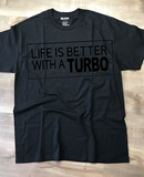 Life Is Better In A Turbo T-Shirt, Made To Order In The USA