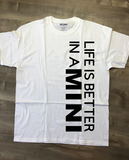 Life Is Better In A Mini T-Shirt