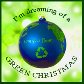 We're dreaming of a GREEN CHRISTMAS with great Green Gift Ideas.
