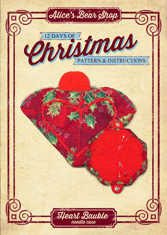 *DOWNLOAD* - Pattern and Instructions - Heart Bauble Needle Case - Alice's Bear Shop