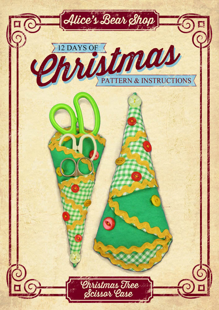 *DOWNLOAD* - Pattern and Instructions - Christmas Tree Scissor Case - Alice's Bear Shop