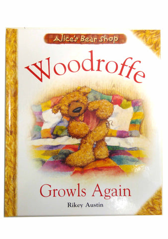 Alice's Bear Shop Woodroffe Growls Again Hardback Book