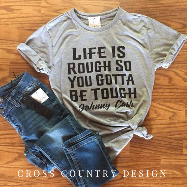 Life is Rough Johnny Cash Tee