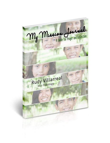 My Mission Journal: A Guide for Prayer and Reflection by Rudy Villarreal
