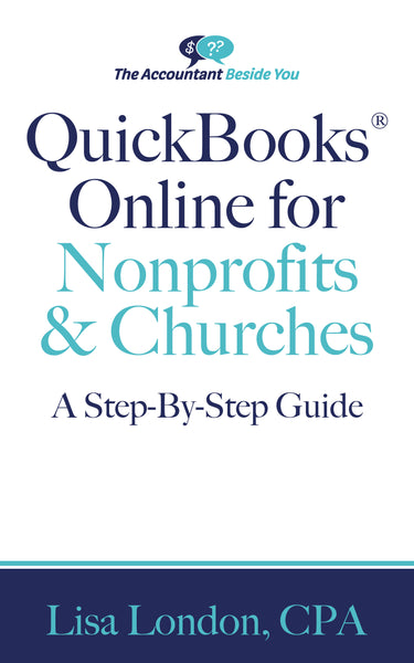 Quickbooks® Online For Nonprofits and Churches-A Step-By-Step Guide
