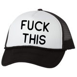 F*** This Trucker Hat, Black/White - Karter Collection x MCE Apparel