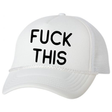 F*** This Trucker Hat, White - Karter Collection x MCE Apparel