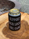Support Your Girl Gang Koozie, Black - MCE Apparel