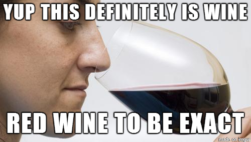 Red Wine to Be Exact Meme