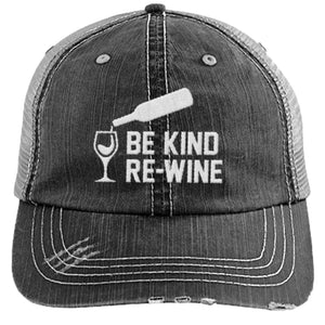 Be Kind Re-Wine - Distressed Trucker Cap