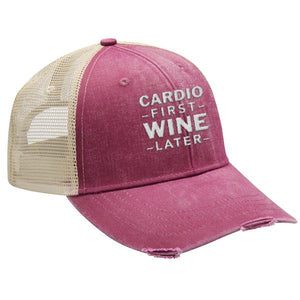 Cardio First Wine Later - Distressed Trucker Cap