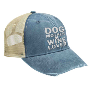 Dog Mother Wine Lover - Distressed Trucker Cap