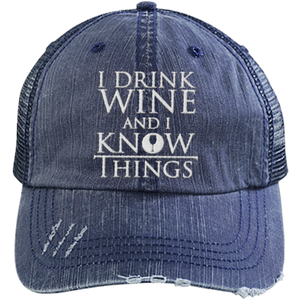 Drink Wine and Know Things - Distressed Trucker Cap