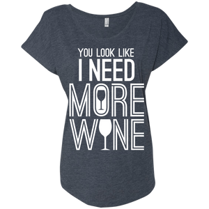 You Look Like I Need More Wine
