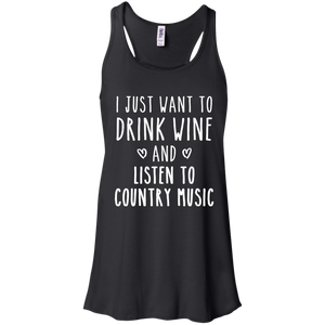 I Just Want to Drink Wine and Listen to Country Music