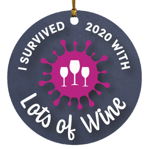 I Survived 2020 With Lots of Wine - Christmas Ornament