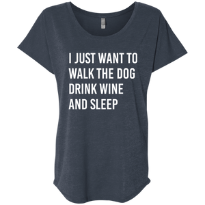 I Just Want To Walk The Dog Drink Wine and Sleep