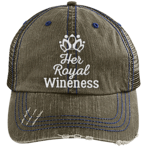 Her Royal Wineness - Distressed Trucker Cap