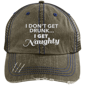 I Get Naughty - Distressed Trucker Cap