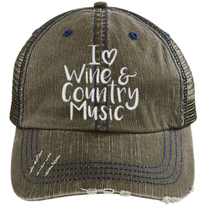 I Love Wine and Country Music - Distressed Trucker Cap