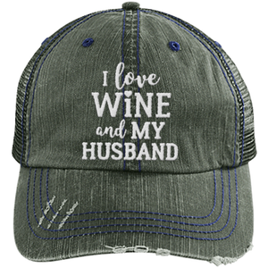 I Love Wine and My Husband - Distressed Trucker Cap (Mesh Back)