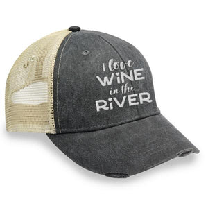 I Love Wine in the River - Distressed Trucker Cap