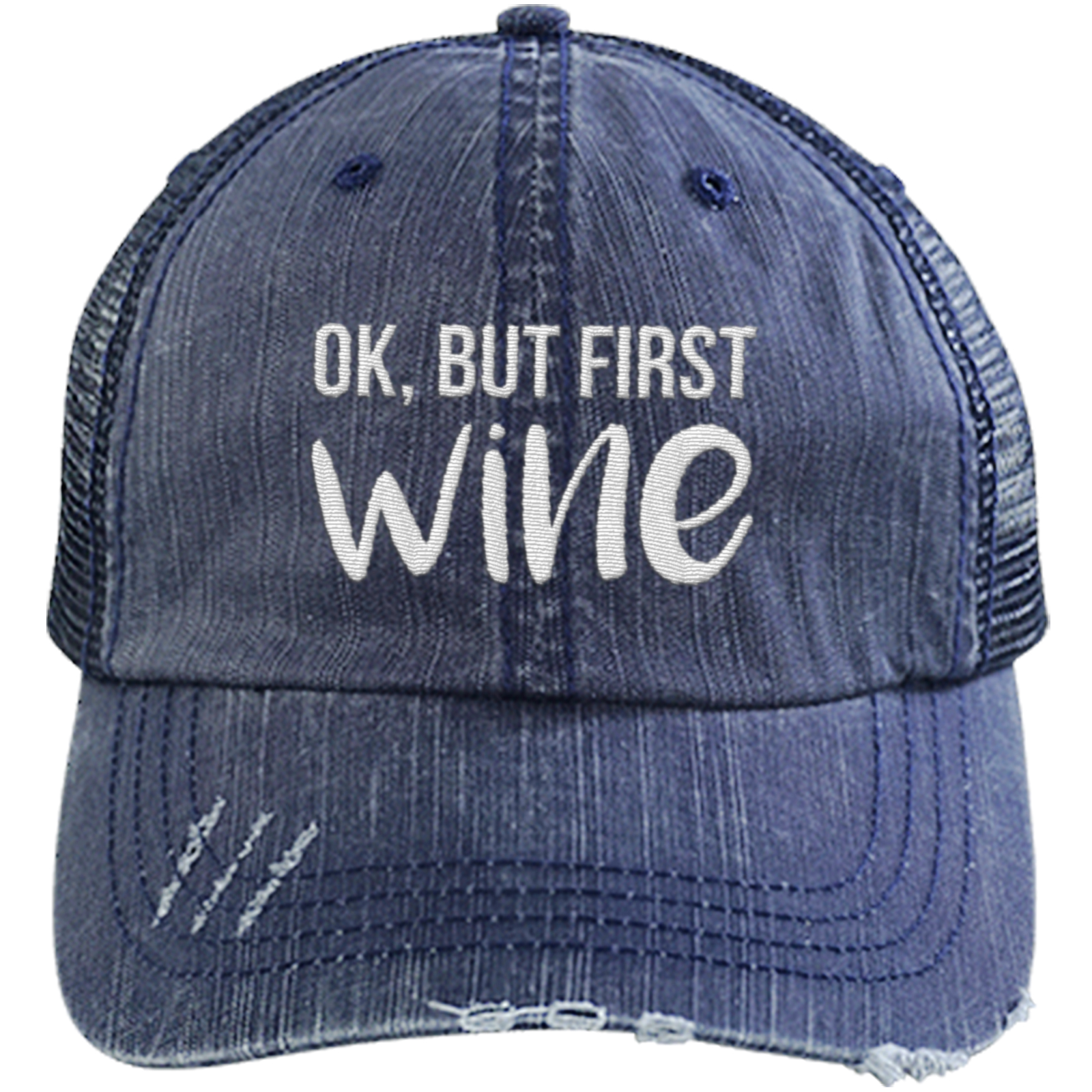 Ok But First Wine - Distressed Trucker Cap (Mesh Back)