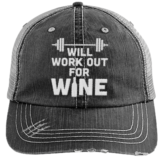 Will Work Out for Wine - Distressed Trucker Cap (Mesh Back)