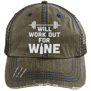 Will Work Out for Wine - Distressed Trucker Cap