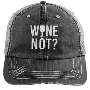 Wine Not - Distressed Trucker Cap