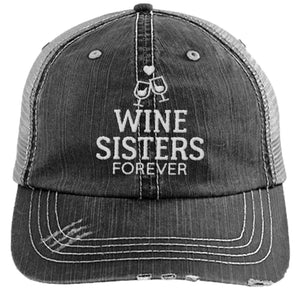 Wine sisters forever - DISTRESSED TRUCKER CAP (MESH BACK)