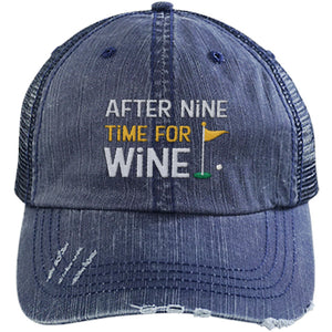 After Nine Time For Wine - Distressed Trucker Cap