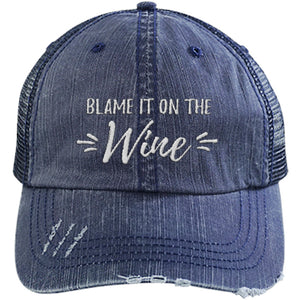 Blame It On The Wine - Distressed Trucker Cap