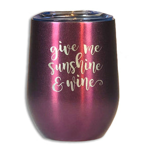 Give Me Sunshine & Wine Tumbler