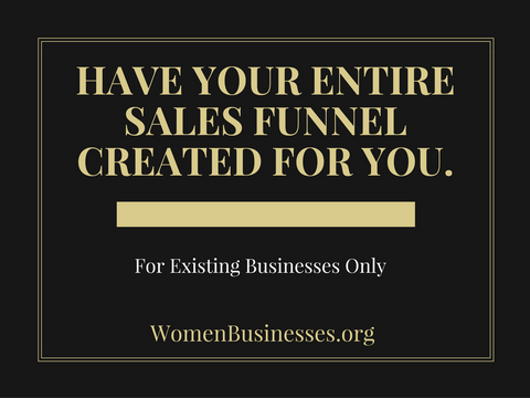 Have Your Entire Sales Funnel Created For You.